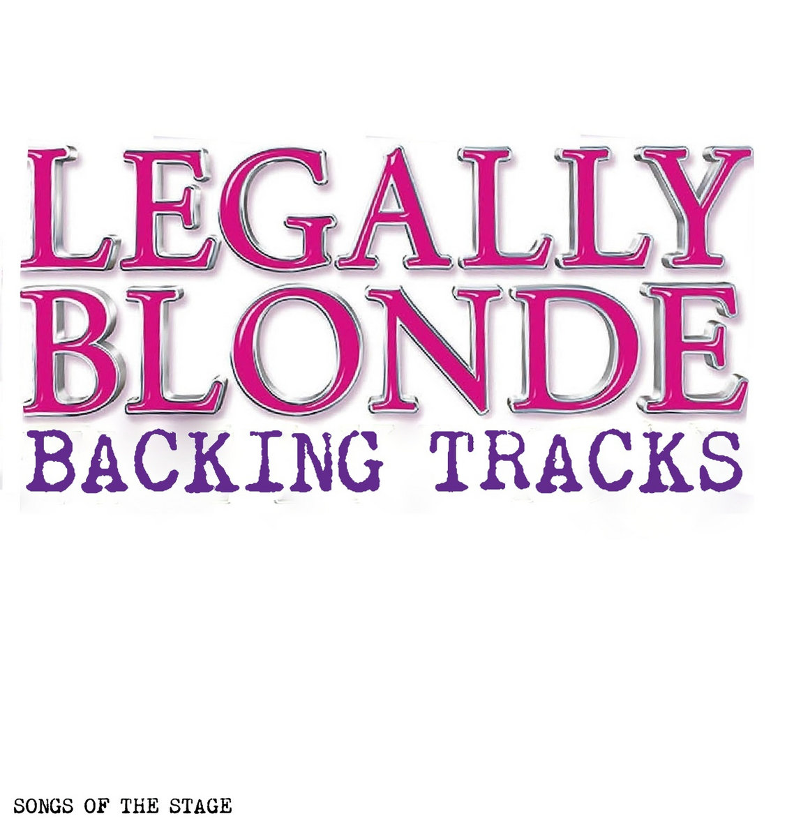 Legally Blonde: The Musical - Backing Tracks | Songs Of The Stage