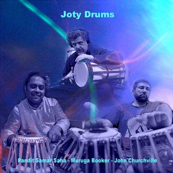 Joty Drums by Pandit Samar Saha, Muruga Booker, John Churchville