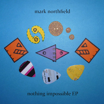 Nothing Impossible EP by Mark Northfield