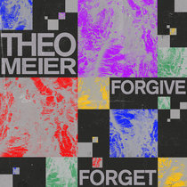 Theo Meier - Forgive Forget cover art