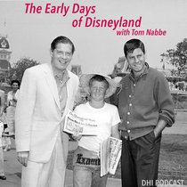 The Early Days of Disneyland with Tom Nabbe cover art