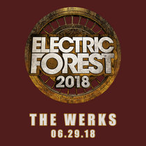 LIVE @ Electric Forest Festival - Rothbury, MI 06.29.18 cover art