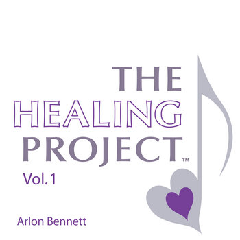 The Healing Project Vol. 1 by Arlon Bennett