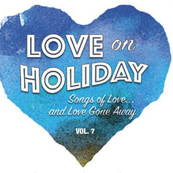 Love On Holiday Vol.7 by Holiday Music Motel