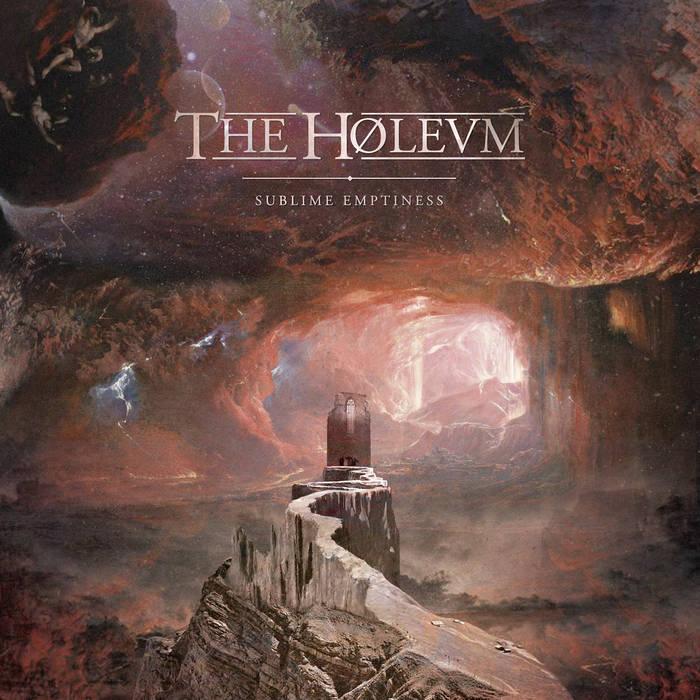 The Holeum - Sublime Emptiness (2019) LEAK ALBUM