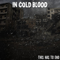 """In Cold Blood - """"This Has To End"""" cover art"""