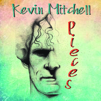 Pieces ( instrumental) 2018 by Kevin Mitchell