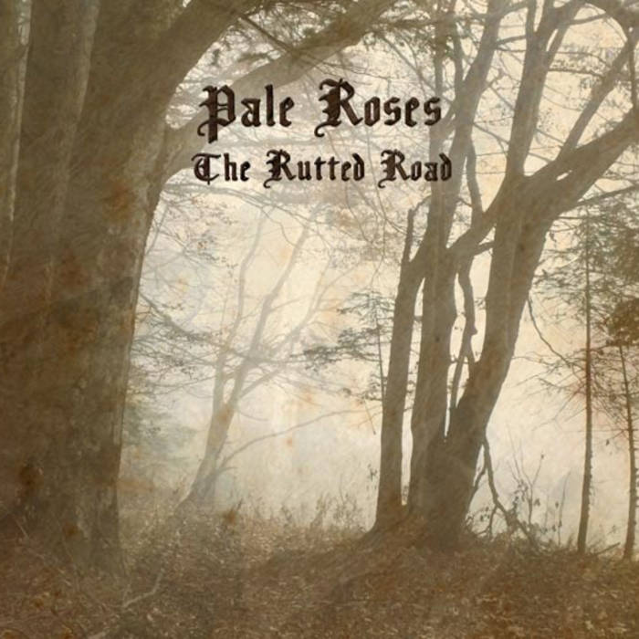 the rutted road pale roses