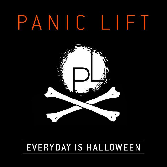 Everyday Is Halloween | Panic Lift