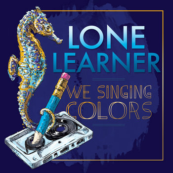 Lone Learner by We Singing Colors