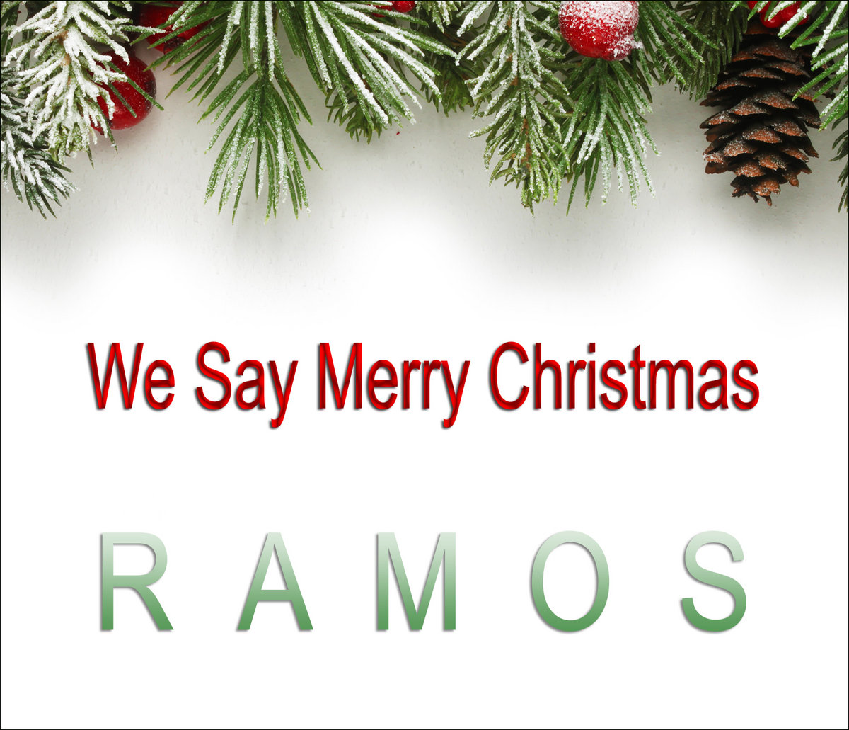 we say merry christmas by ramos