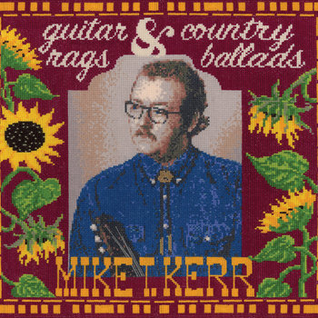 Guitar Rags & Country Ballads by Mike T. Kerr