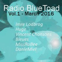 Radio BlueToad Vol.1 - March 2016 cover art