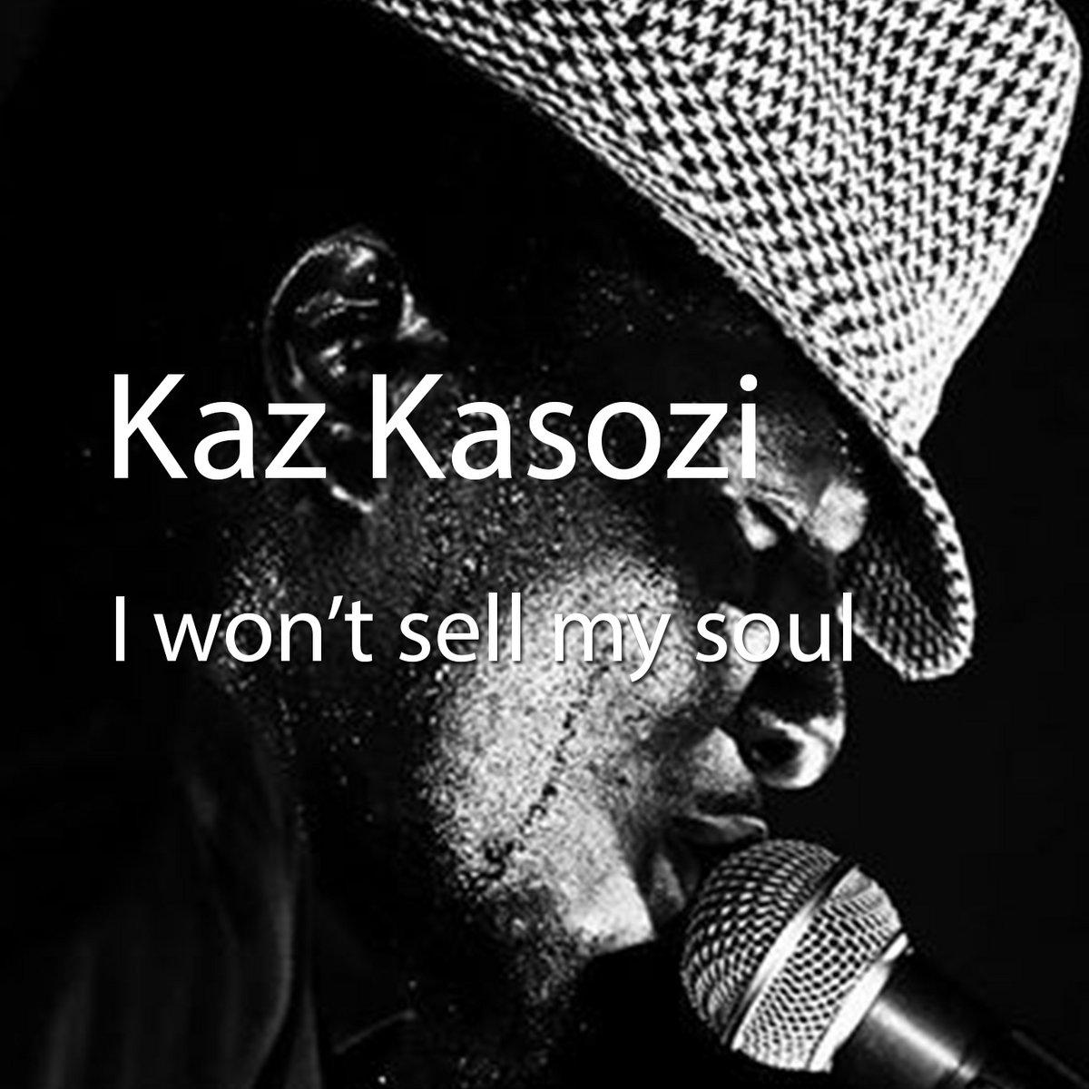 I won't sell my soul   Kaz Kasozi