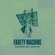 Faulty Machine Recordings Service: August 2020 cover art