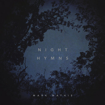 Night Hymns by mark mathis