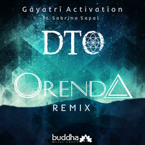 Gāyatrī Activation (Orenda Remix) गायत्री feat. Sabrina Sapal cover art