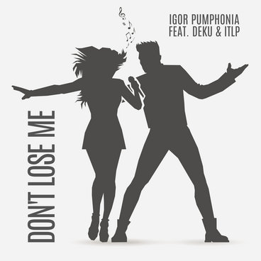 Igor Pumphonia, DEKU & ITLP - Don't Lose Me (Single) main photo