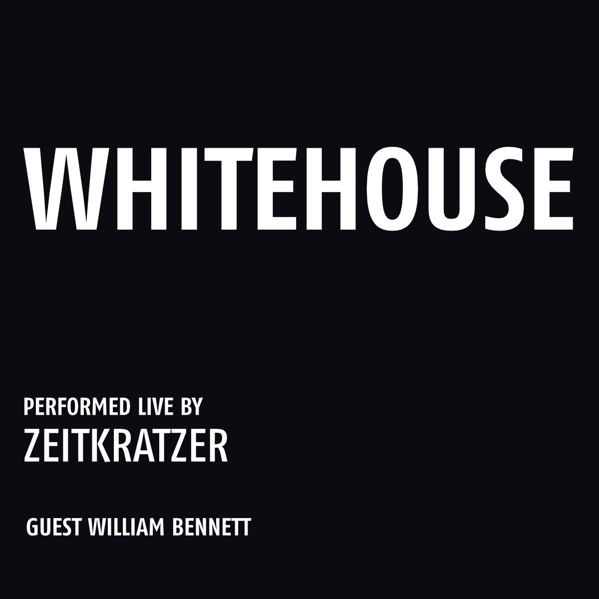 Whitehouse | zeitkratzer