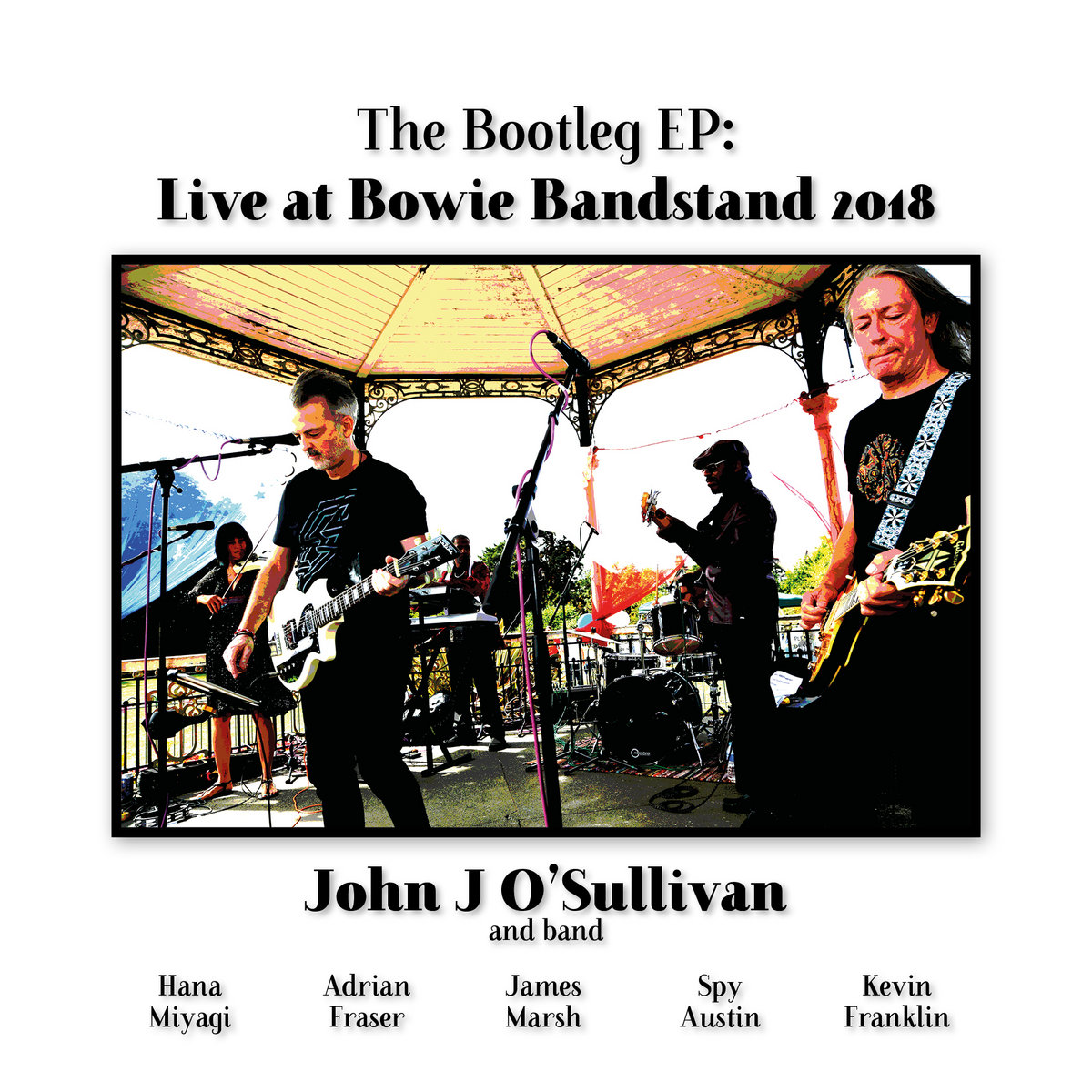 FREE! The Bootleg EP - Live at Bowie Bandstand 2018 | John J O'Sullivan
