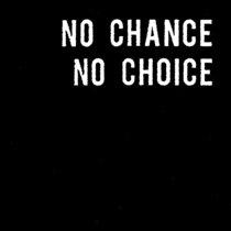 No Chance / No Choice cover art