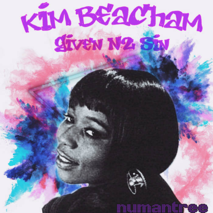 Kim Beacham – Given N2 Sin [Mantree Records]