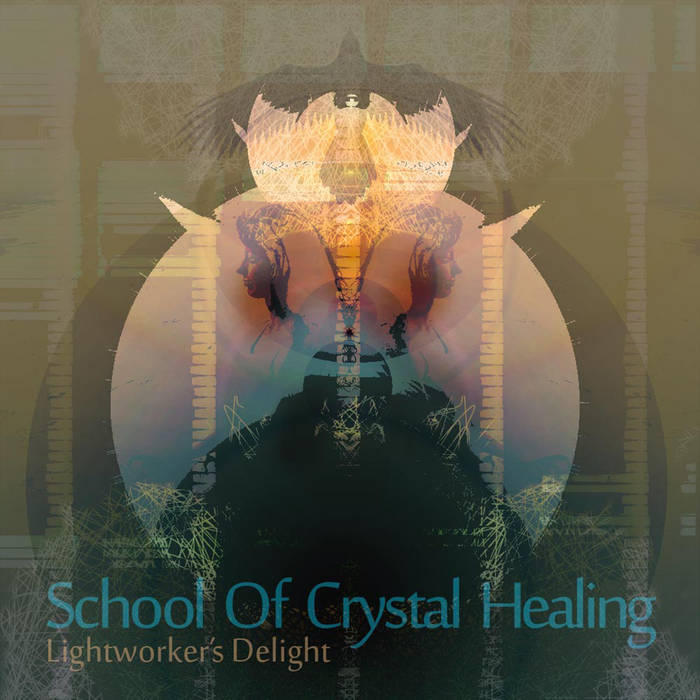 School Of Crystal Healing - Lightworkers Delight [TNRFREE010] Cover