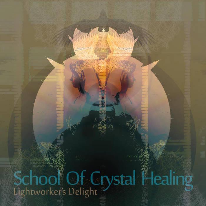 School Of Crystal Healing - Lightworkers Delight [TNRFREE010] Cover