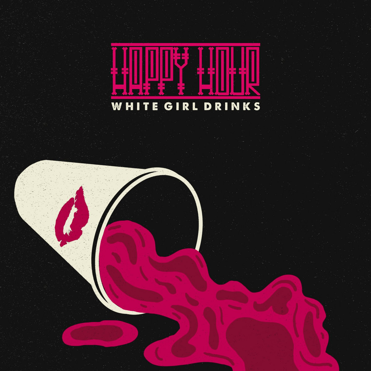 Happy Hour - White Girl Drinks [single] (2017)