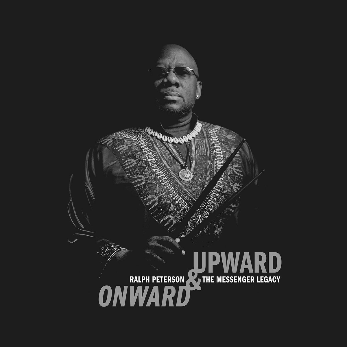Onward and Upward | Ralph Peterson and the Messenger Legacy | Ralph Peterson/Onyx  Music Label