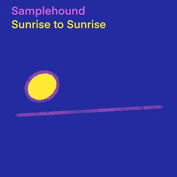 Sunrise to Sunrise by Samplehound