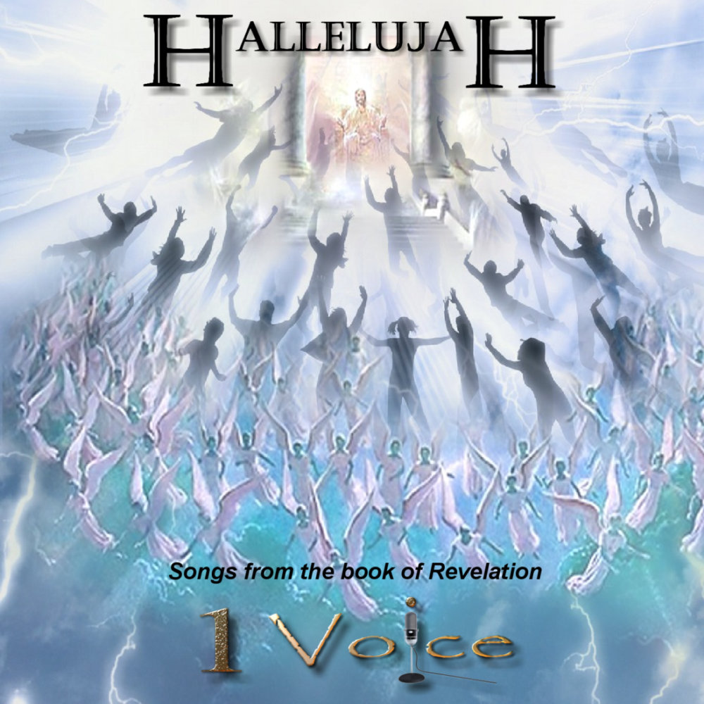 From Hallelujah Songs The Book Of Revelation By 1 Voice Wayne Pascall