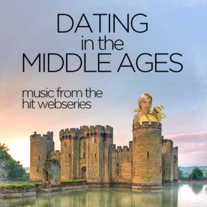 Dating in the middle ages web series