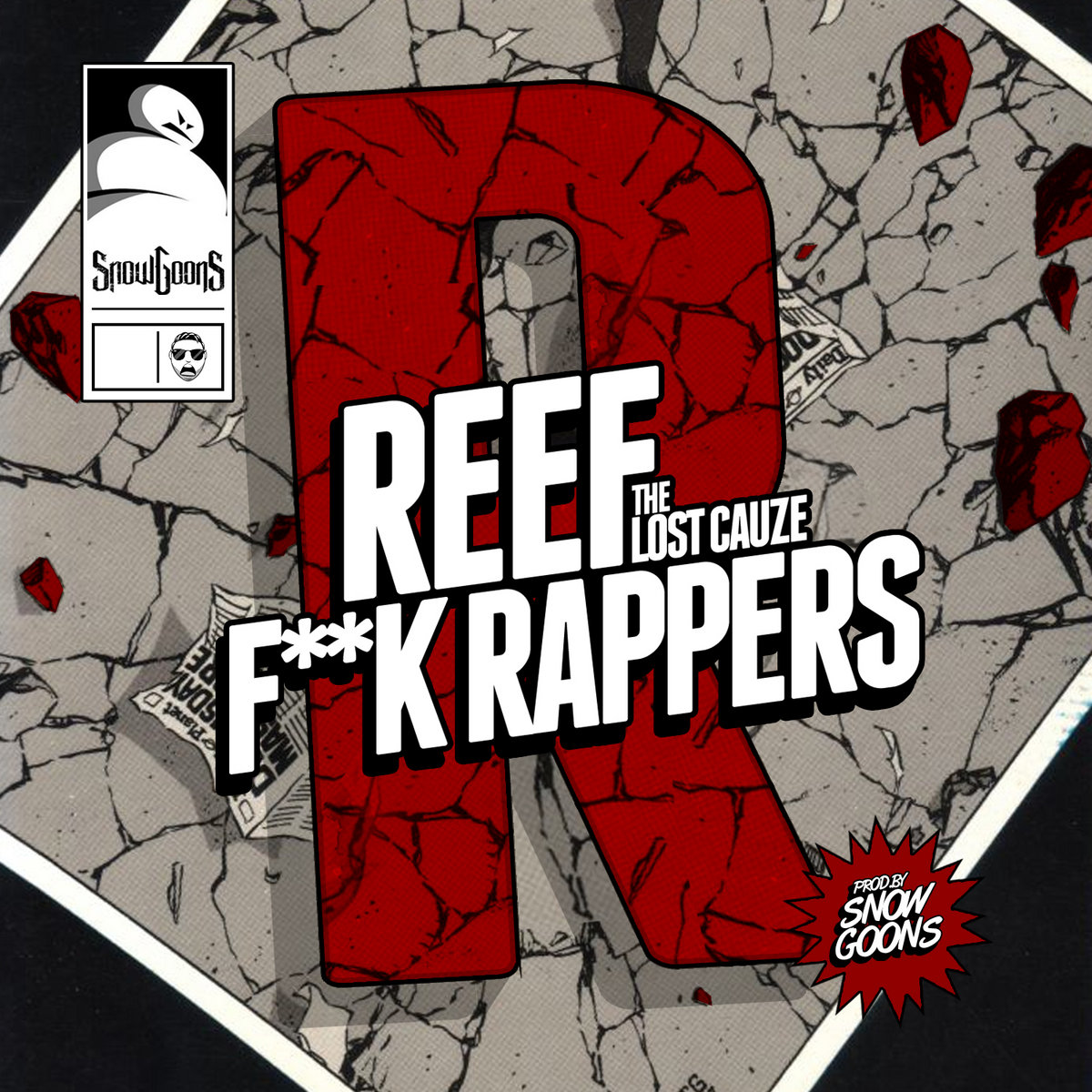 F**k Rappers (Prod. By Snowgoons) by Reef The Lost Cauze