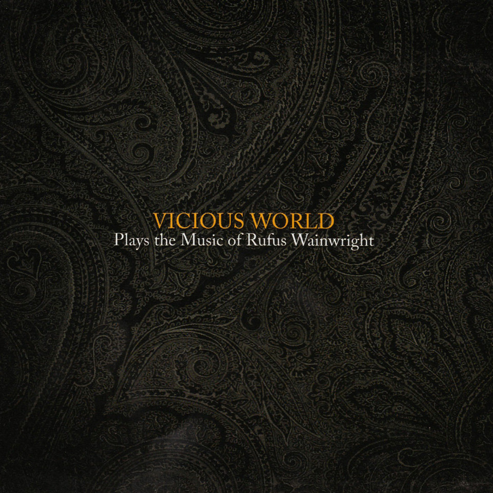 Vicious World - Plays the Music of Rufus Wainwright