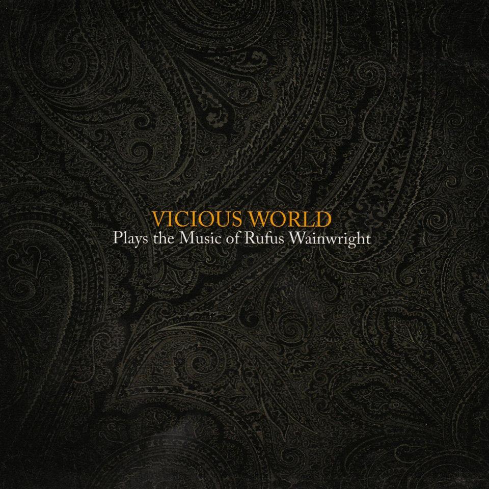 Vicious World - Plays the Music of Rufus Wainwright