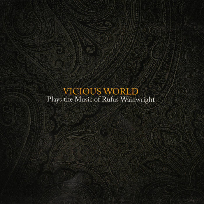 Vicious World - Plays the Music of Rufus Wainwright (2011)
