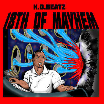 18th of Mayhem - K.O. Beatz Prime by K.O. Beatz Prime