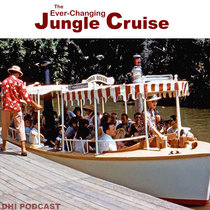 The Ever-Changing Jungle Cruise - Part One cover art