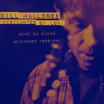 NEED TO BLEED (expanded version) Bill Mallonee & Vigilantes of Love cover art