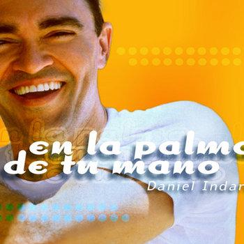 Daniel Indart En La Palma De Tu Mano