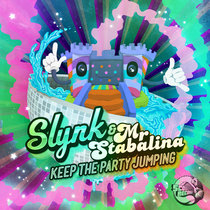 Slynk & Mr Stabalina - Keep The Party Jumping cover art