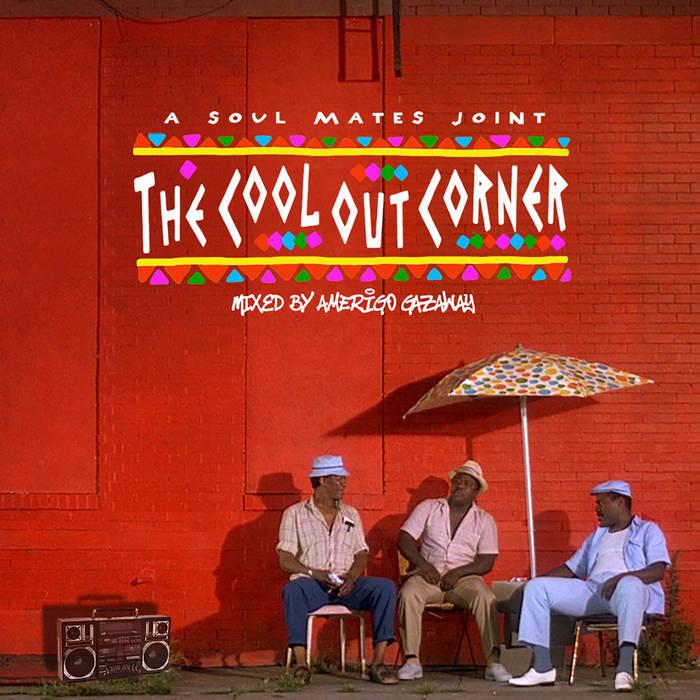 The Cool Out Corner (Summer Mixtape)   Amerigo Gazaway