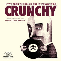 If We Took The Bones Out It Wouldn't Be Crunchy cover art