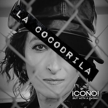 Coño! (But With A Swing) by La Cocodrila