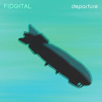 Departure by Fidgital