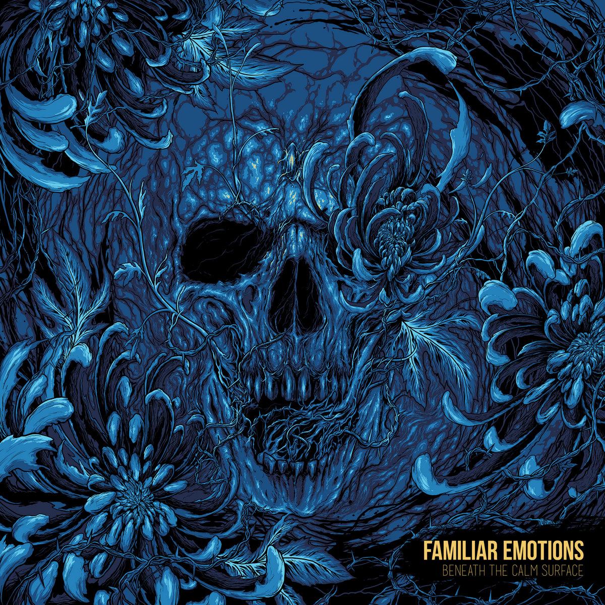 Familiar Emotions - Beneath the Calm Surface (2017)
