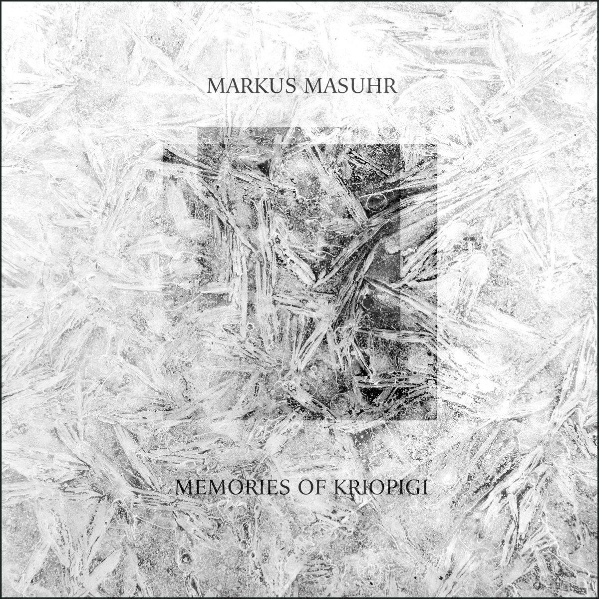 Markus Masuhr – Memories of Kriopigi