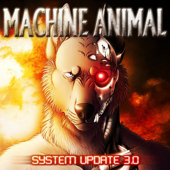 System Update 3.0, by Machine Animal