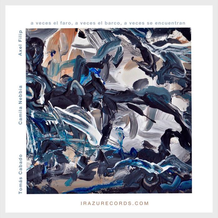 Album A veces el faro, a veces el barco, a veces se encuentran by Tomás Cabado
